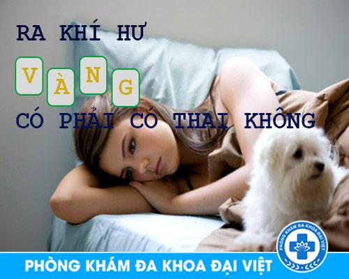 thuong-xuyen-ra-khi-hu-mau-vang-co-phai-co-thai-khong-2200