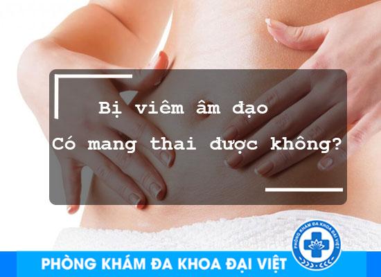 viem-am-dao-co-anh-huong-toi-kha-nang-lam-me-khong-2258